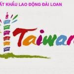 Đi làm việc tại Đài Loan nhanh và tiết kiệm chỉ qua 5 bước chính