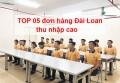 TOP 05 đơn hàng xkld đài loan thu nhập cao