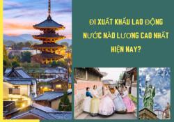 xuat-khau-lao-dong-nuoc-nao-luong-cao