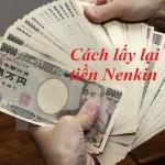 Cách lấy tiền Nenkin khi đi XKLĐ Nhật Bản về nước