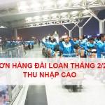 11 ĐƠN HÀNG ĐÀI LOAN THÁNG 2/2020 THU NHẬP CAO